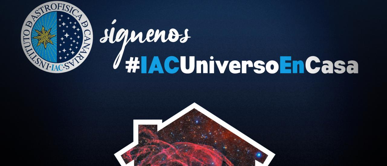 "Image of the campaign ""#IACUniversoEnCasa"" (IAC Universe at Home)"